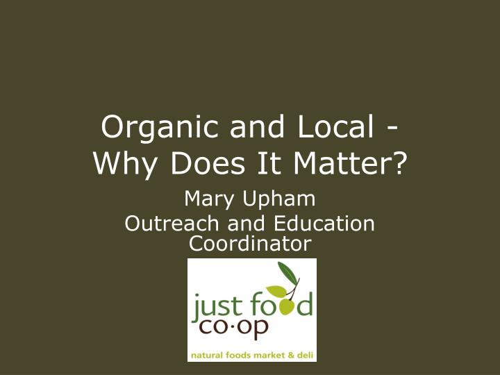 Organic and local why does it matter