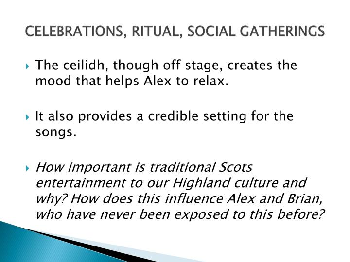 CELEBRATIONS, RITUAL, SOCIAL GATHERINGS