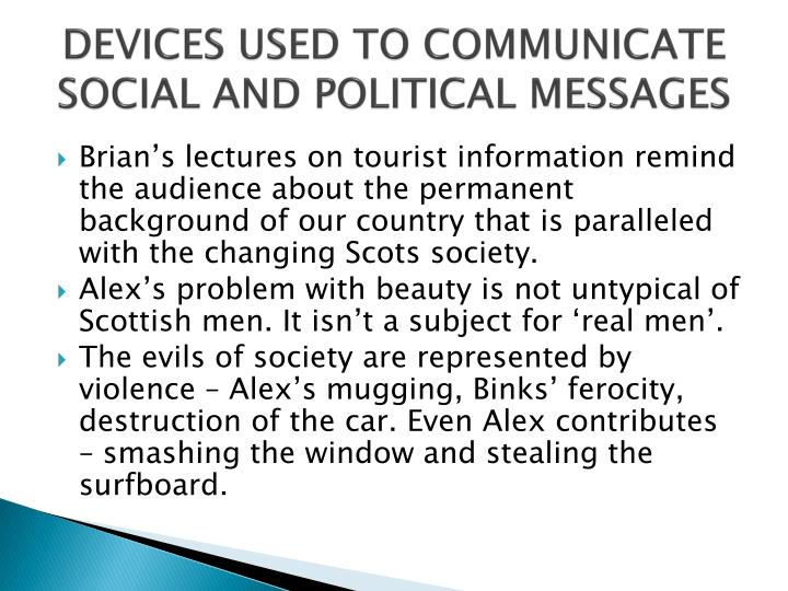 DEVICES USED TO COMMUNICATE SOCIAL AND POLITICAL MESSAGES