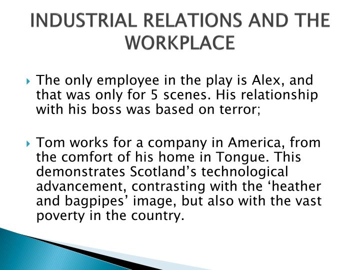 INDUSTRIAL RELATIONS AND THE WORKPLACE