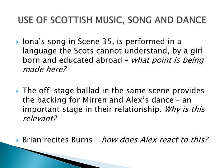 USE OF SCOTTISH MUSIC, SONG AND DANCE