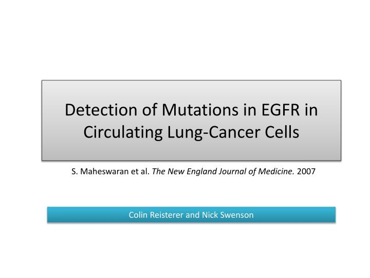 Detection of Mutations in EGFR in Circulating Lung-Cancer Cells