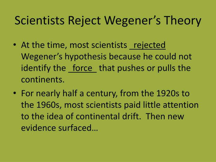 Scientists Reject Wegener's Theory