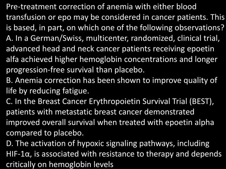 Pre-treatment correction of anemia with either blood transfusion