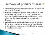 removal of primary disease