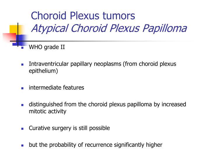 Choroid Plexus tumors
