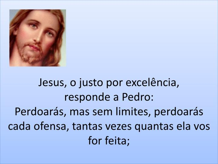 Jesus, o justo por excelência,