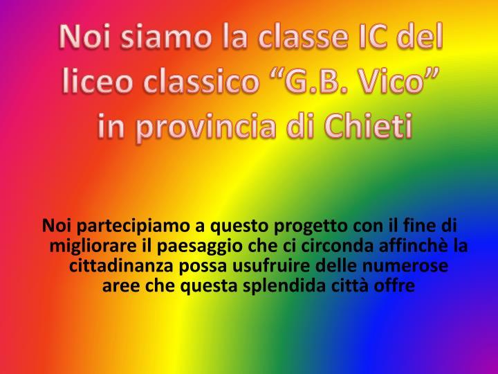 """Noi siamo la classe IC del liceo classico """"G.B. Vico"""""""