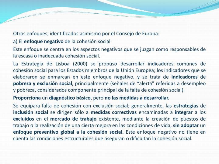 Otros enfoques, identificados asimismo por el Consejo de Europa: