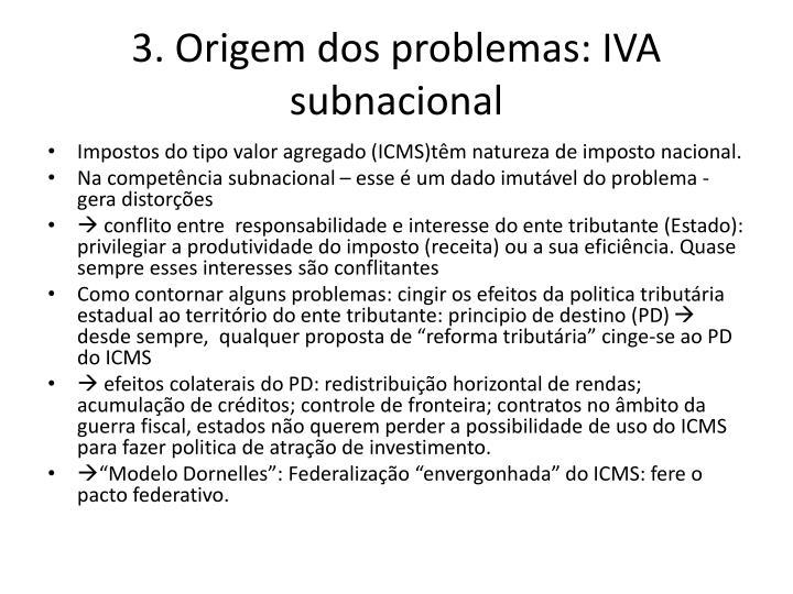 3. Origem dos problemas: IVA subnacional