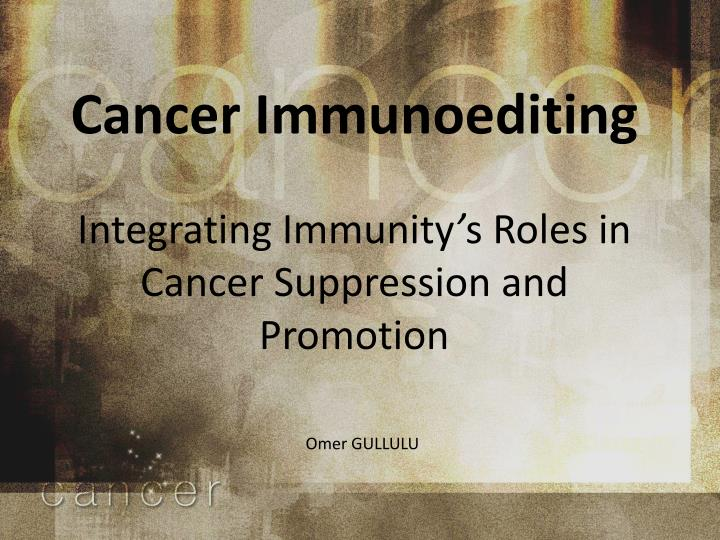 Cancer immunoediting integrating immunity s roles in cancer suppression and promotion