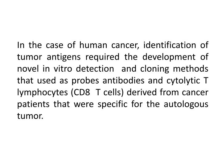 In the case of human cancer, identification