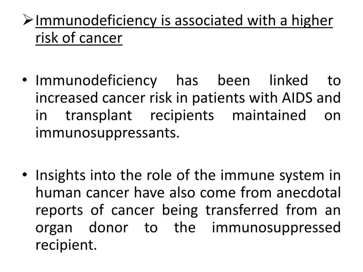 Immunodeficiency is associated with a higher