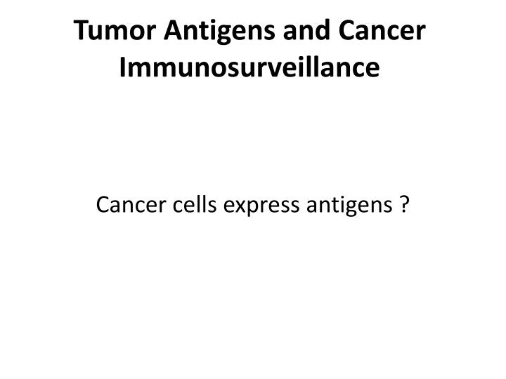 Tumor Antigens and Cancer