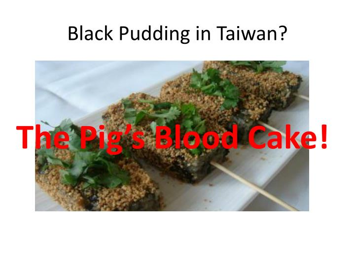 Black Pudding in Taiwan?