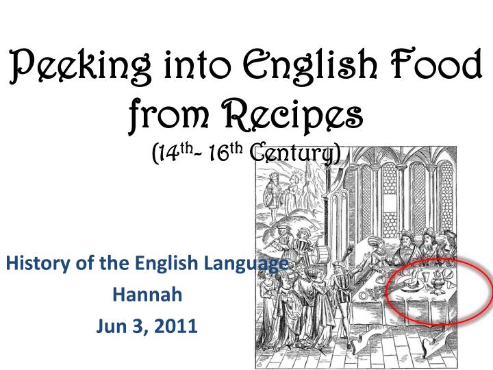 Peeking into english food from recipes 14 th 16 th century