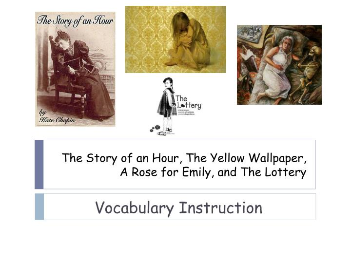 compare and contrast the story of an hour and the yellow wallpaper The story of an hour & the yellow wallpaper posted on september 4, 2012 by stephanie schneider 0 the story of an hour, written by kate chopin, is a.