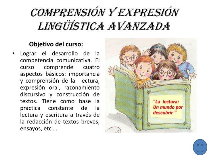 Comprensión y expresión lingüística avanzada