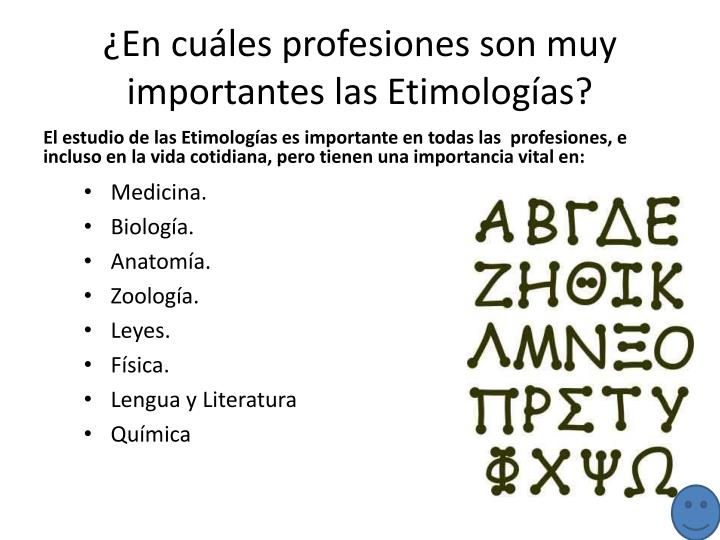 ¿En cuáles profesiones son muy importantes las Etimologías?