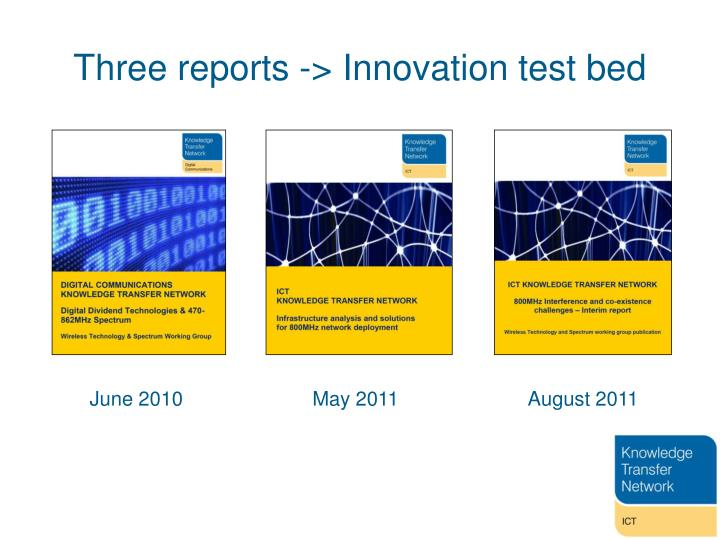 Three reports -> Innovation test bed