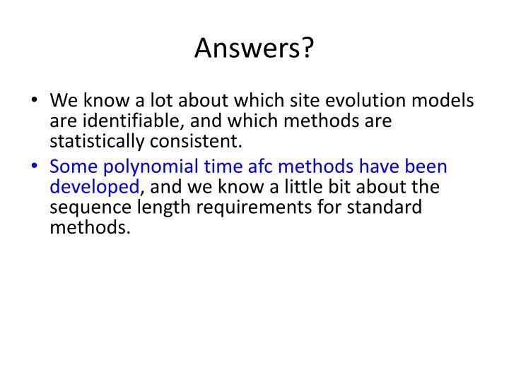 Answers?