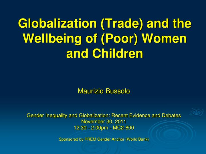 Globalization trade and the wellbeing of poor women and children