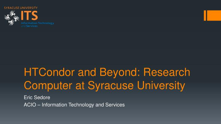 Htcondor and beyond research computer at syracuse university