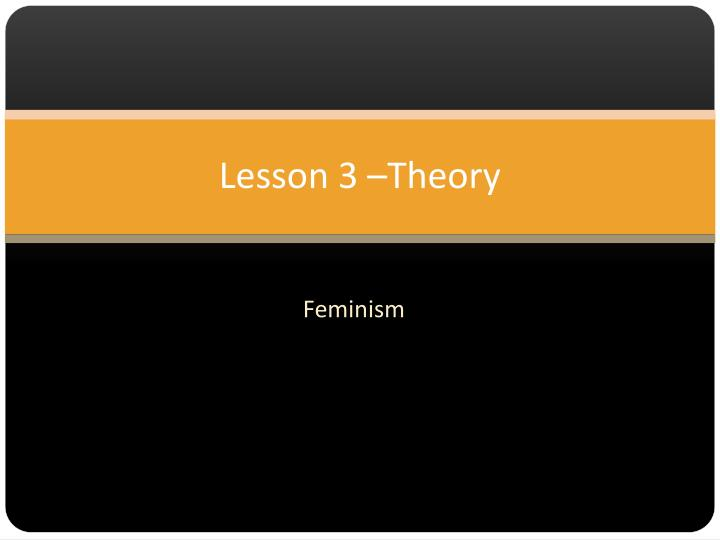 Lesson 3 –Theory
