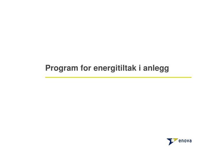 Program for energitiltak i anlegg