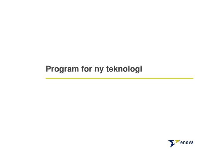 Program for ny teknologi