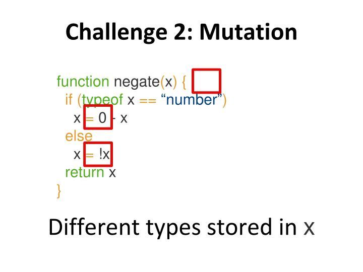 Challenge 2: Mutation