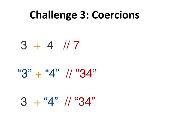 Challenge 3: Coercions