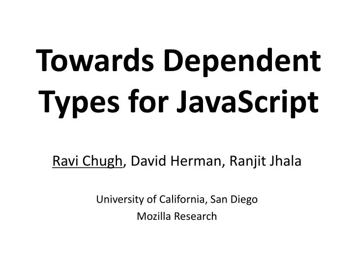Towards Dependent Types for JavaScript