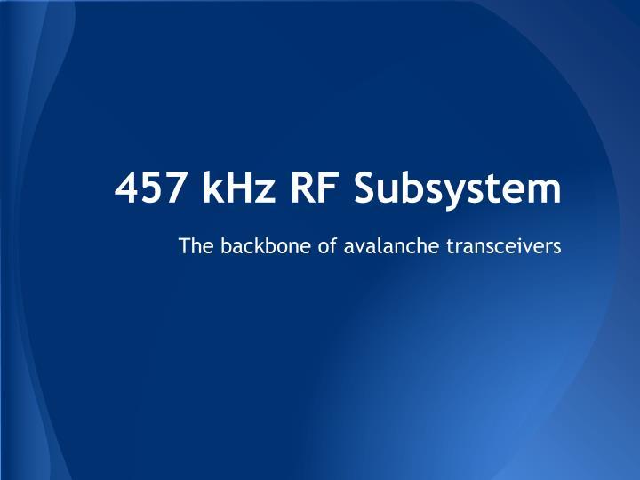 457 kHz RF Subsystem
