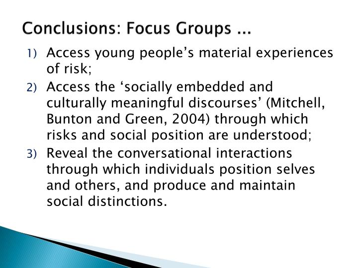 Conclusions: Focus Groups ...