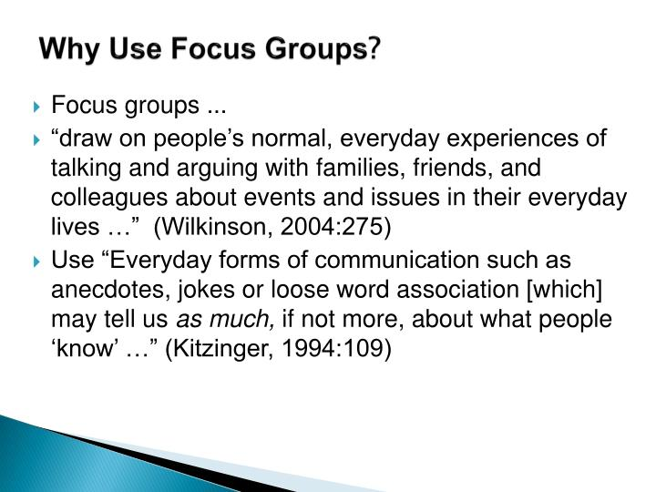Why Use Focus Groups