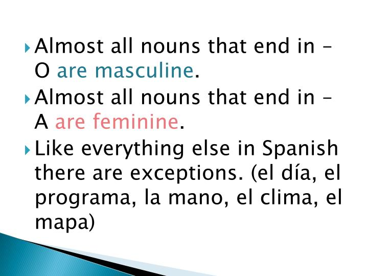 Almost all nouns that end in –O