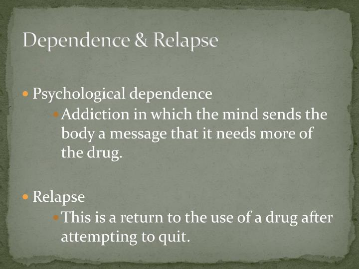 Dependence & Relapse
