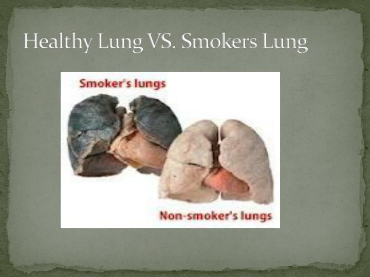 Healthy Lung VS. Smokers Lung
