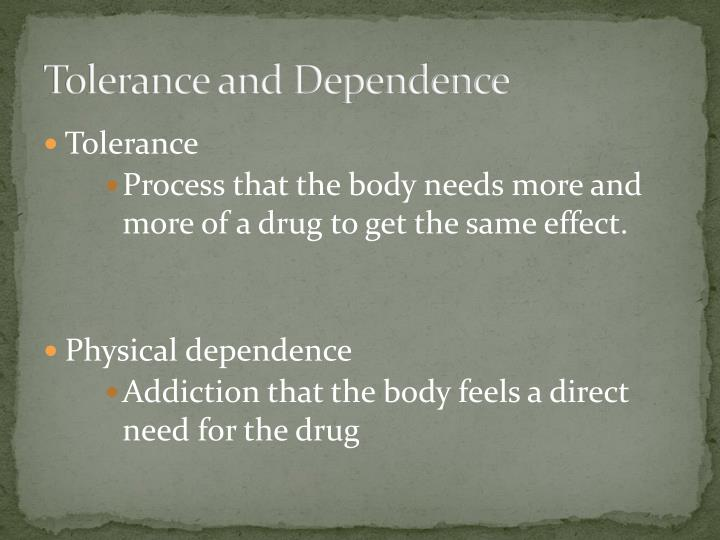 Tolerance and Dependence