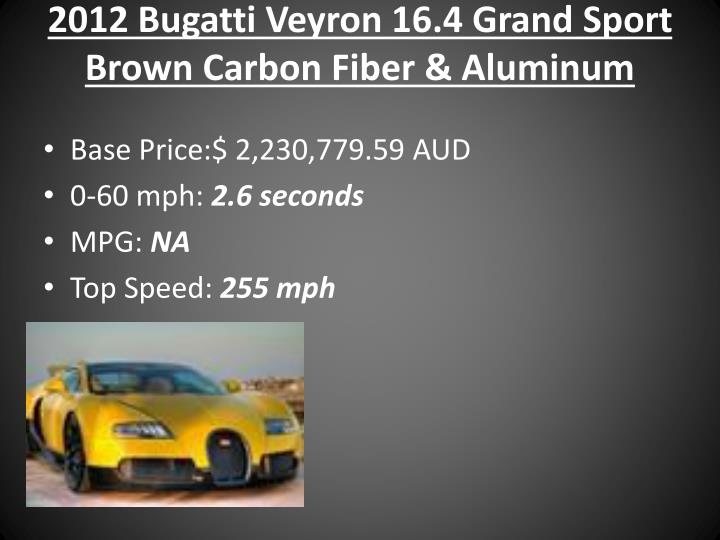 2012 Bugatti Veyron 16.4 Grand Sport Brown Carbon Fiber & Aluminum