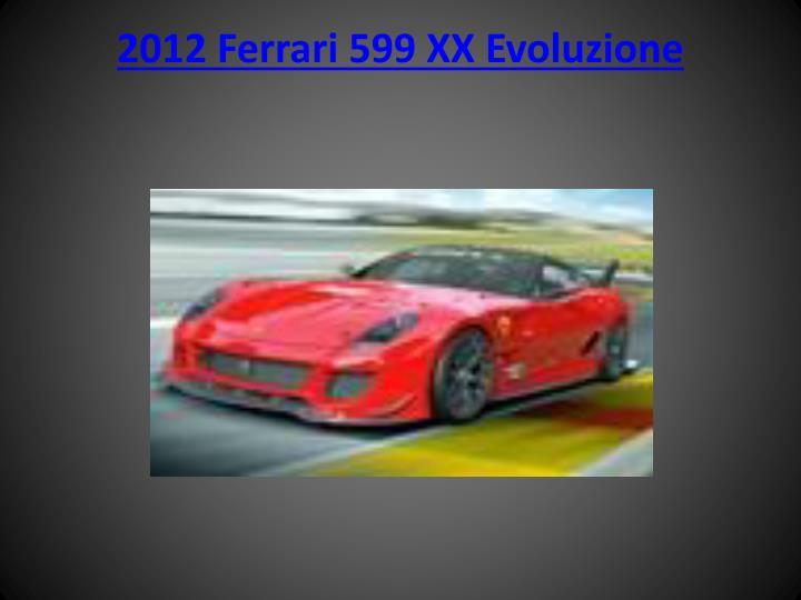 2012 Ferrari 599 XX