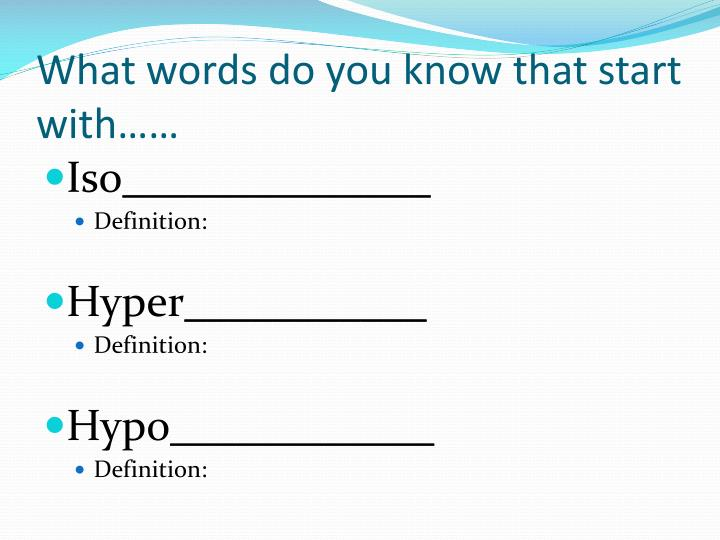 What words do you know that start with……