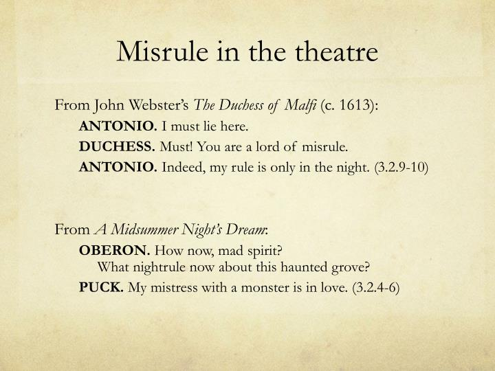 Misrule in the theatre