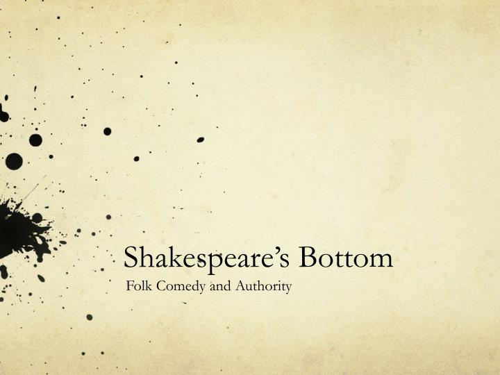 Shakespeare s bottom