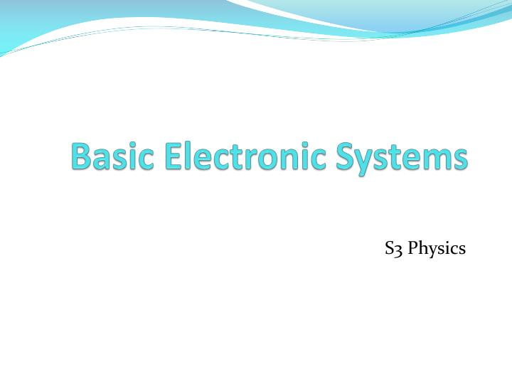Basic electronic systems