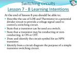 switching circuits lesson 7 8 learning intentions