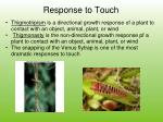 response to touch