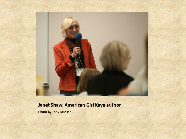 Janet Shaw, American Girl Kaya author