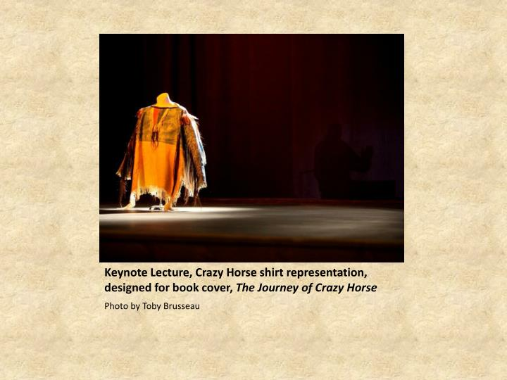 Keynote Lecture, Crazy Horse shirt representation, designed for book cover,